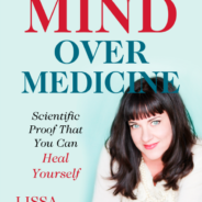 Book Review – Mind Over Medicine ~ Dr. Lissa Rankin